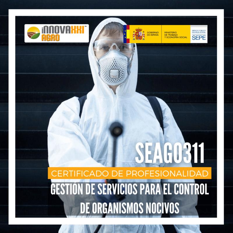 CERTIFICADO DE PROFESIONALIDAD GESTIÓN DE SERVICIOS PARA EL CONTROL DE ORGANISMOS NOCIVOS (SEAG0311)